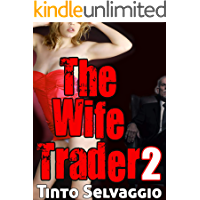 The Wife Trader 2: Submissive Hotwife & Husband First Time Cuckolding by Her Boss (English Edition)