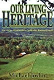Our Living Heritage, Michael Joslin, 1570720797