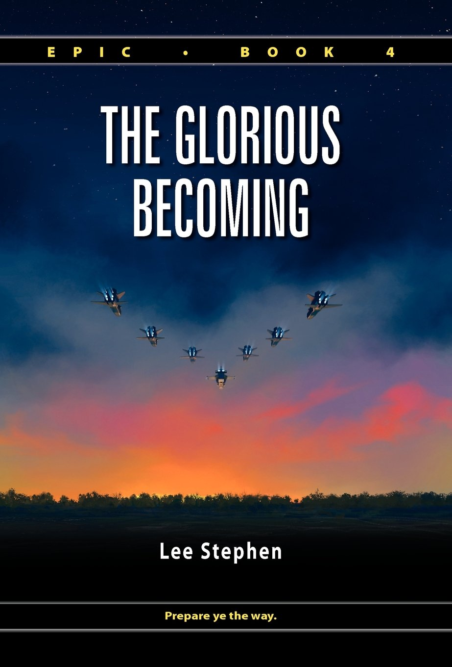 Read Online Epic 4: The Glorious Becoming (Hardcover) PDF