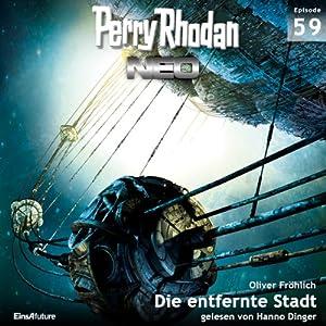 Die entfernte Stadt (Perry Rhodan NEO 59) Hörbuch