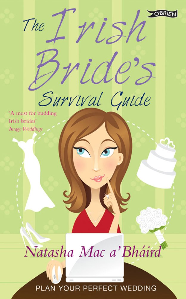 The Irish Bride's Survival Guide: Plan Your Perfect Wedding