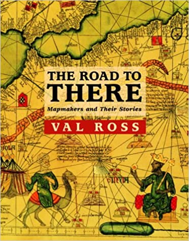 Book The Road to There: Mapmakers and Their Stories