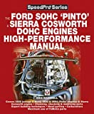The Ford SOHC Pinto & Sierra Cosworth DOHC Engines high-peformance manual (SpeedPro Series)