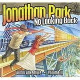 Jonathan Park: No Looking Back, Vol. 2