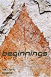 Beginnings : Are Science and Scripture Partners in the Search for Origins?, Brand, Leonard and Jarnes, David C., 0816321442
