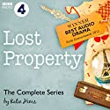 Lost Property: The Complete Series: A BBC Radio 4 Dramatisation Radio/TV Program by Katie Hims Narrated by Rosie Cavaliero