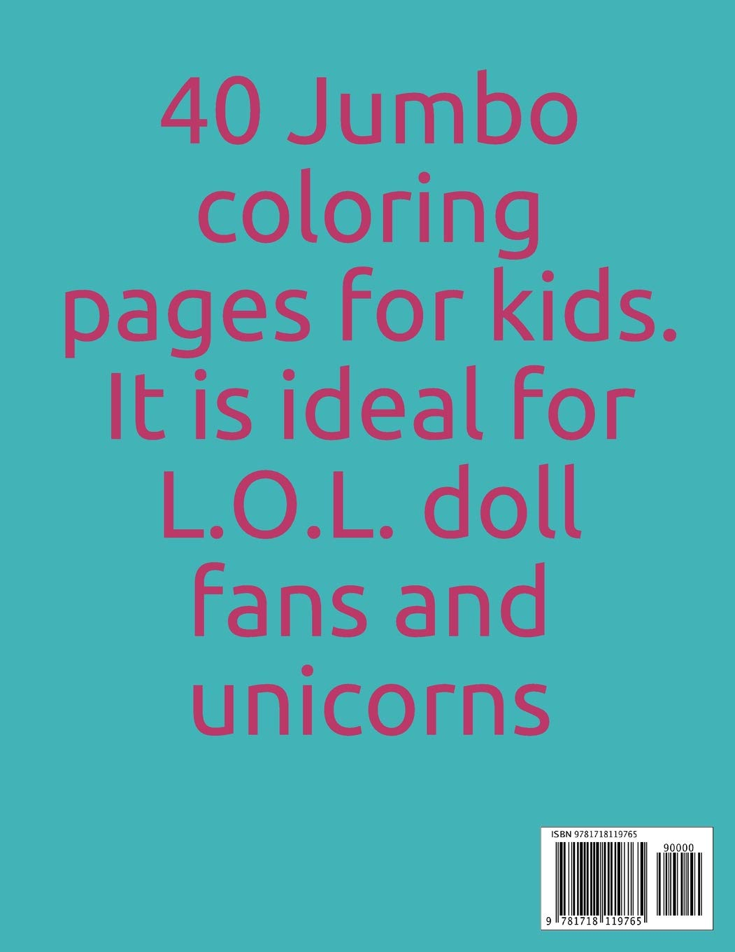 L.O.L. Surprise Dolls in the World of Unicorns: 40 Jumbo coloring pages for kids. It is ideal for L.O.L. doll fans and unicorns: Amazon.es: Merry Books: ...