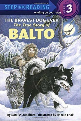 The Bravest Dog Ever: The True Story of Balto (Step-Into-Reading)