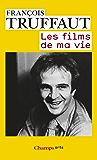 Les Films de ma vie (Champs Arts t. 744)