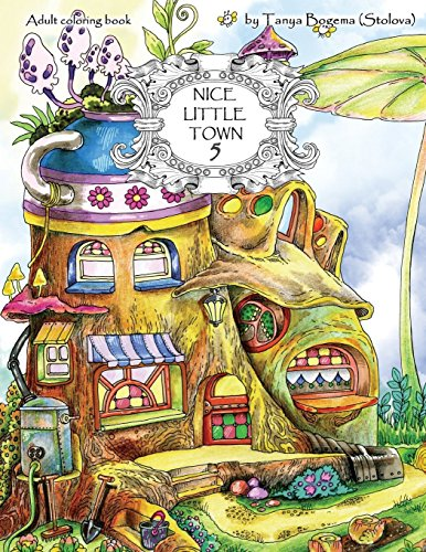 Pdf Crafts Nice Little Town: Adult Coloring Book (Stress Relieving Coloring Pages, Coloring Book for Relaxation) (Volume 5)