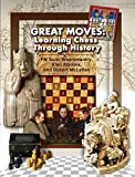 Great Moves: Learning Chess Through History-Sunil Weeramantry Alan Abrams Robert Mclellan