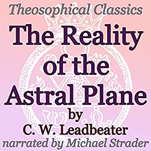 The Reality of the Astral Plane Audiobook