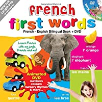 French for Kids First Words: French-English Bilingual Book + DVD (Kids Learn Languages)