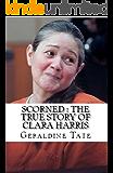 Scorned : The True Story of Clara Harris