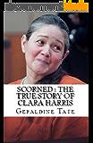 Scorned : The True Story of Clara Harris (English Edition)