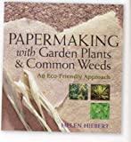 Papermaking with Garden Plants and Common Weeds: An Eco-Friendly Approach