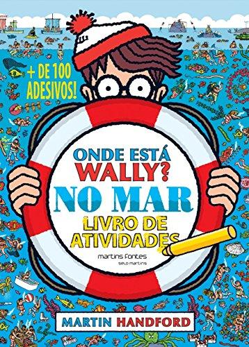 Onde Está Wally? No Mar - Livro de Atividades (+ de 100 Adesivos)