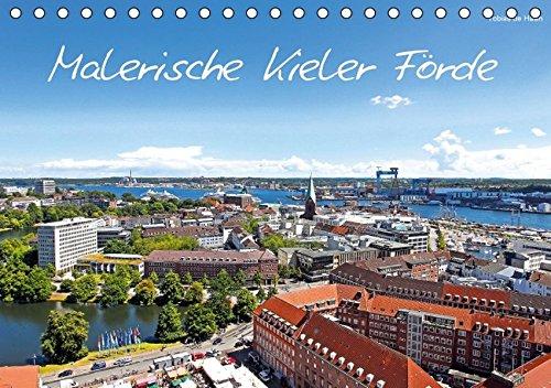 Malerische Kieler Förde (Tischkalender 2017 DIN A5 quer): Malerisch schöne Bilder von Kiel über Laboe bis zur Kieler Bucht - die Kieler Förde (Monatskalender, 14 Seiten) (CALVENDO Orte)