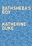 Bathsheba's Boy, Katherine Duke, 1441443452