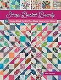 Scrap-Basket Bounty: 16 Single-Block Quilts That Make Your Scraps Shine