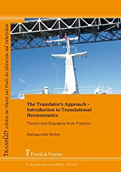 The Translator's Approach: An Introduction to Translational Hermeneutics with Examples from Practice