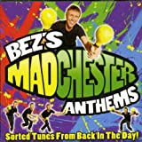 Bez's Madchester Anthems: Sorted Tunes from Back in the Day