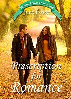 Prescription for Romance: A Small Town Romance by [Foster, June ]