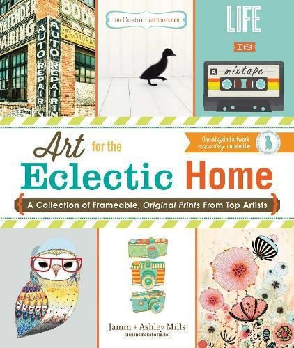 Download The Custom Art Collection - Art for the Eclectic Home: A Collection of Frameable, Original Prints from Top Artists ebook