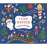 I Like Winter (Lois Lenski Books)