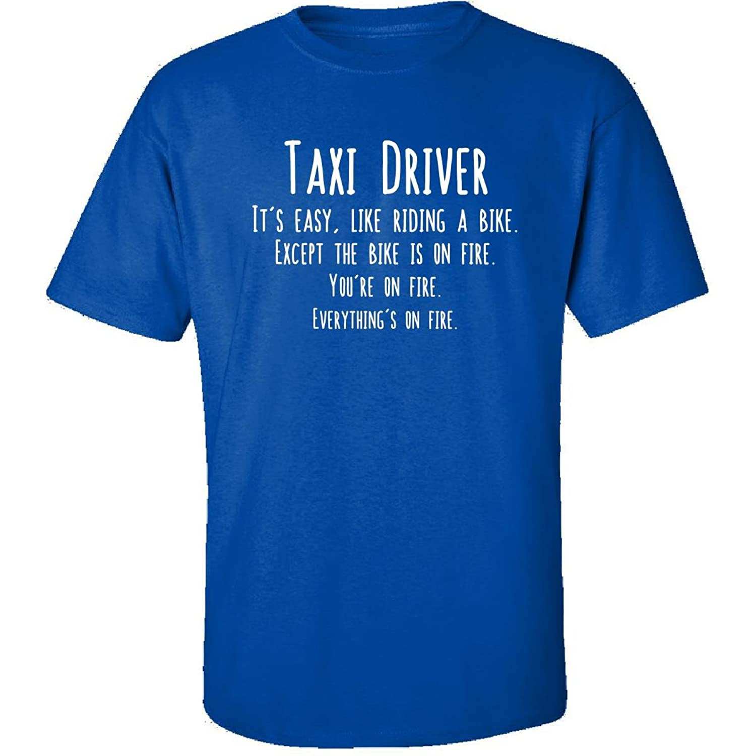 Taxi Driver Is Easy Like Riding Bike On Fire Funny Job - Adult Shirt