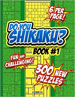 DO YOU SHIKAKU?: Math Challenge and Fun Puzzle Book #1 ...
