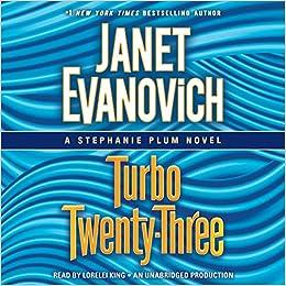 Turbo Twenty-Three (Stephanie Plum): Amazon.es: Janet Evanovich, Lorelei King: Libros en idiomas extranjeros