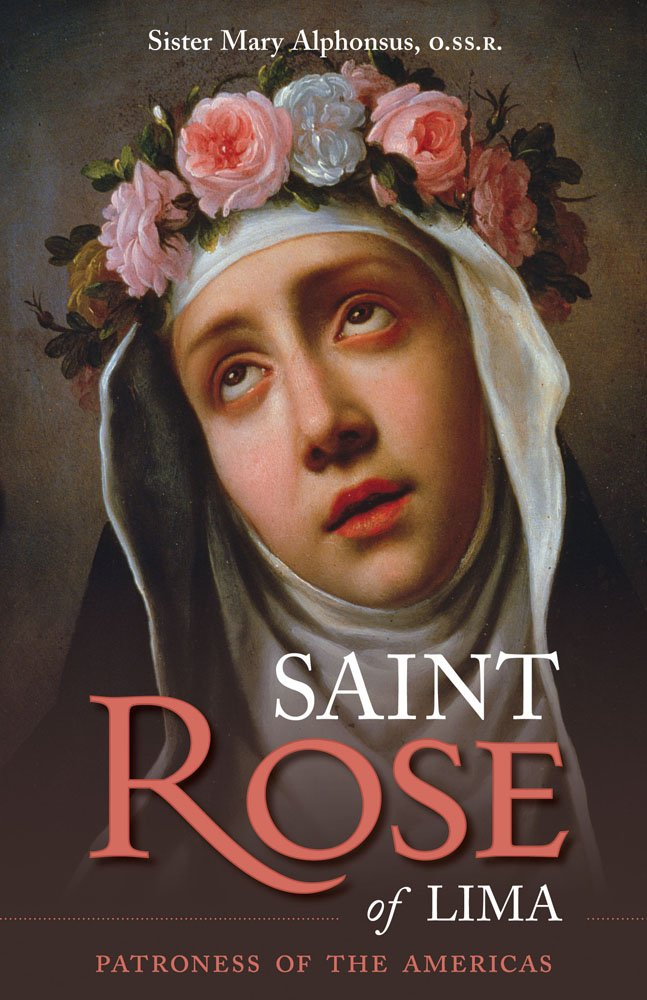A Slice of Smith Life Saint Rose of Lima Feast Day August 23