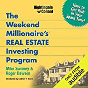 The Weekend Millionaire's Real Estate Investing Program: How to Get Rich in Your Spare Time | Roger Dawson, Mike Summey