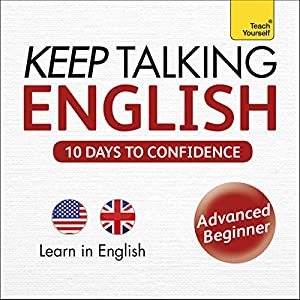 Keep Talking English - Ten Days to Confidence: Learn in English Audiobook