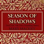 Season of Shadows | Mary Mackey