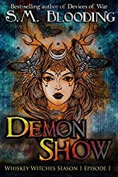 Demon Show: Episode 1 (Whiskey Witches Book 0)