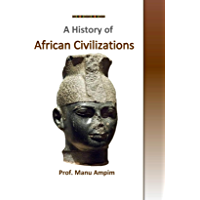 A History of African Civilizations (English Edition)