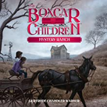 Mystery Ranch: The Boxcar Children Mysteries, Book 4 Audiobook by Gertrude Chandler Warner Narrated by Aimee Lilly