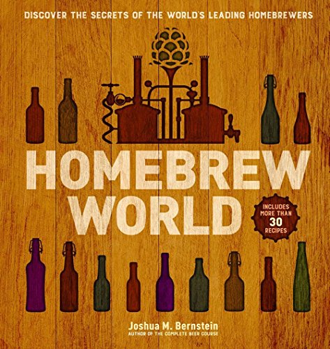 Homebrew World: Discover the Secrets of the World's Leading Homebrewers ()