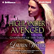 Highlander Avenged: Guardians of the Targe, Book 2 | Laurin Wittig