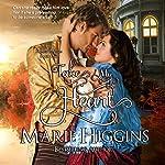 Take My Heart: Heroic Rogues, Book 1   Marie Higgins