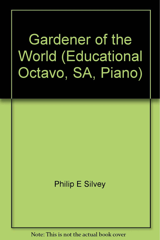 Gardener of the World (Educational Octavo, SA, Piano) pdf epub