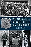 Historic Crimes & Justice in Portsmouth, New Hampshire (True Crime)
