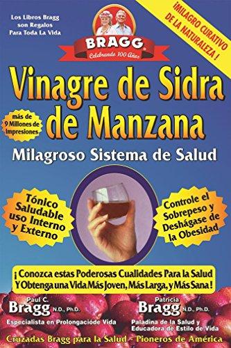 Vinagre de Sidra de Manzana: Milagroso Sistema de Salud (Spanish Edition) [Patricia Bragg - Paul C. Bragg] (Tapa Blanda)