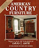 American Country Furniture: Projects from the Workshop of David T. Smith