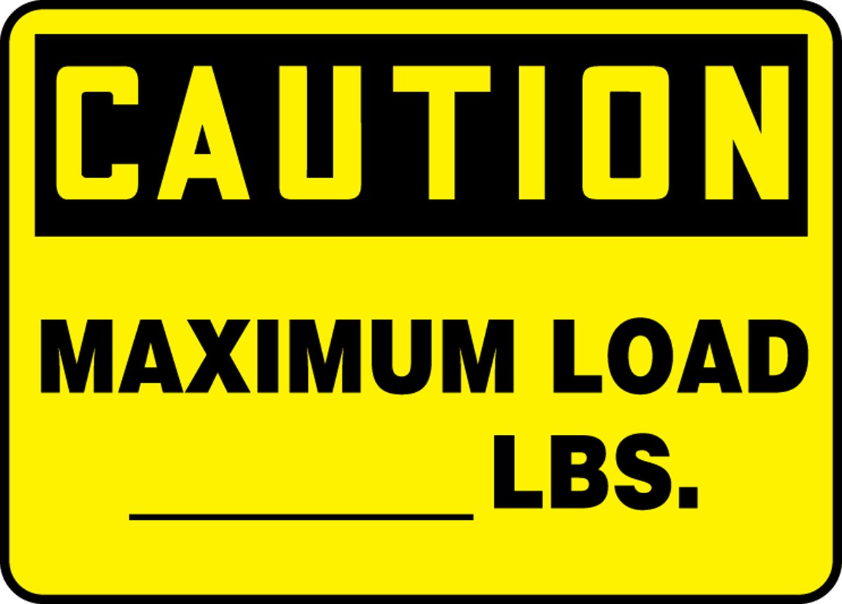 Accuform CAUTION MAXIMUM LOAD___ LBS. (MCAP608XT)