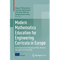 Modern Mathematics Education for Engineering Curricula in Europe: A Comparative Analysis of EU, Russia, Georgia and…