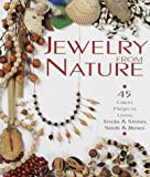 img - for Jewelry From Nature: 45 Great Projects Using Sticks & Stones, Seeds & Bones book / textbook / text book