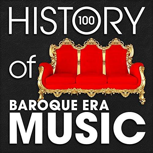 The History of Baroque Era Mus...